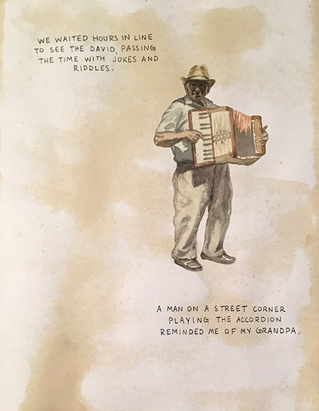 Watercolor painting of a man with an accordion, with the following text: We waited hours in line to see the David, passing the time with jokes and riddles. A man on a street corner playing the accordion reminded me of my grandpa.