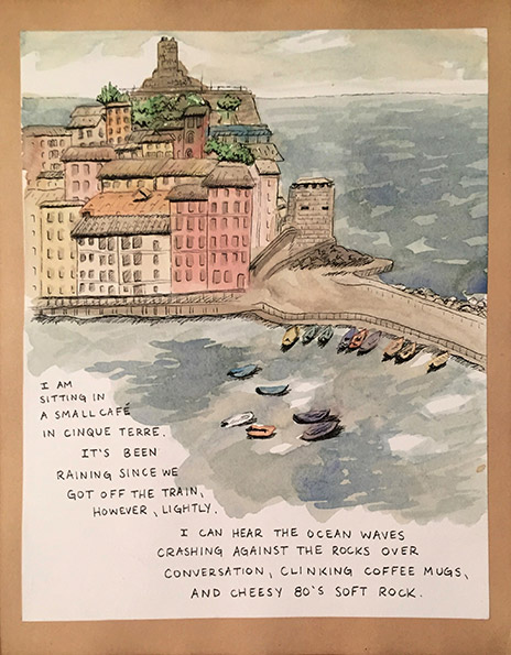 Watercolor painting of a seaside pier with the following text: I am sitting in a small cafe in Cinque Terre. It's been raining since we got off the train, however, lightly. I can hear the ocean waves crashing against the rocks over conversation, clinking coffee mugs, and cheesy 80's soft rock.