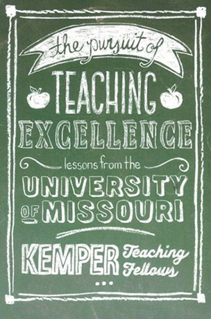 The Pursuit of Teaching Excellence: Lessons from the University of Missouri Kemper Teaching Fellows